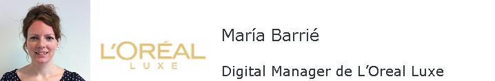 Entrevista A María Barrié, Digital Manager De L'Oreal Luxe