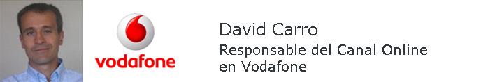Entrevista A David Carro, Responsable Del Canal Online De Vodafone